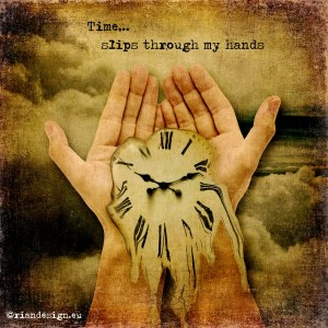 Time slips through your hands